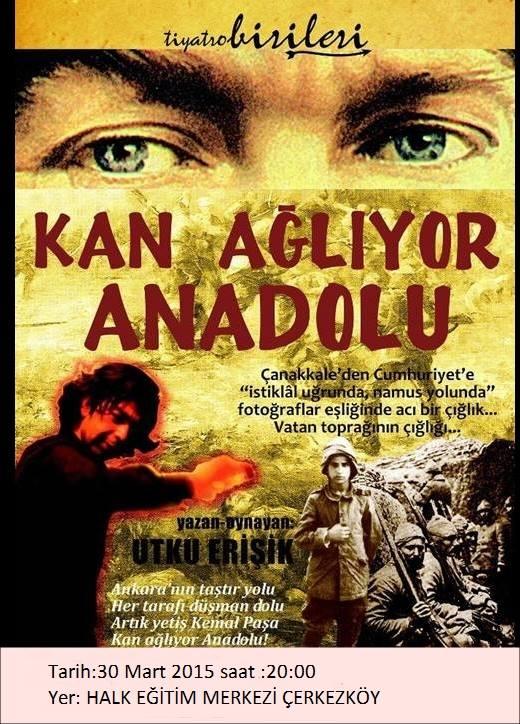 """""""KAN AĞLIYOR ANADOLU"""""""