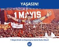 """1 Mayıs Emek ve Dayanışma Günü""""  Kutlu Olsun!"""